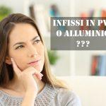 Infissi in PVC o infissi in alluminio e a taglio termico?