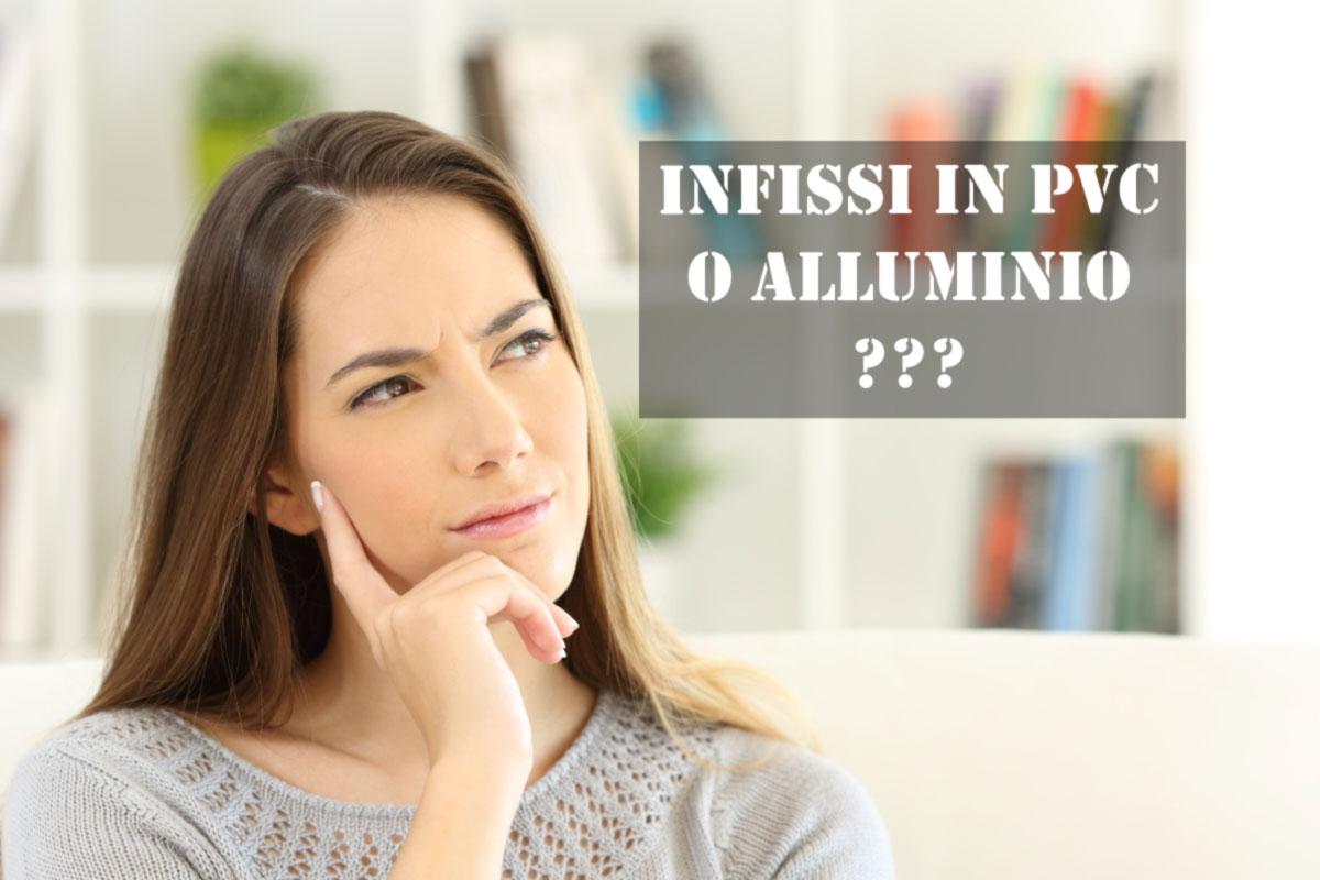 infissi pvc o alluminio